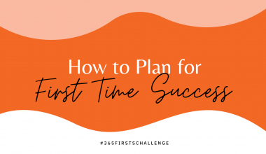 How to plan for first time success